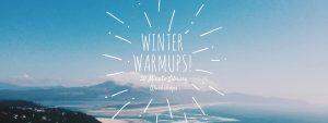 Winter Warmups 30 Minute Library Workshops Jan/Feb 2017