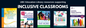 UBC Education Library resources supporting Inclusive Classrooms
