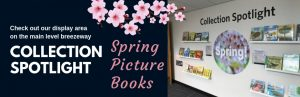 Collection Spotlight: Spring Picture Books