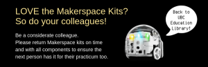Please remember to return your Makerspace Kits on time