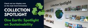 Collection Spotlight: One Earth: Spotlight on Sustainability