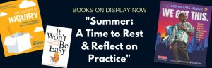 """Summer Book Display: """"Summer: A Time to Rest & Reflect on Practice"""""""