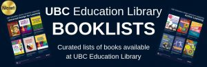 New for September 2019: UBC Education Library Booklists!