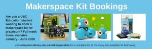 Makerspace Kit Bookings Available for Practicum