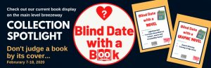 Collection Spotlight: Blind Date with a Book (February 7-18)