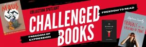 Collection Spotlight: Freedom of Expression, Freedom to Read & Challenged Books