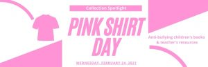 Collection Spotlight: Pink Shirt Day