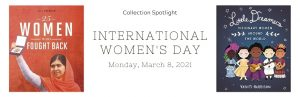 Collection Spotlight: International Women's Day – Monday, March 8, 2021